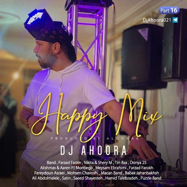 Dj Ahoora - Happy Mix ( Part 16 )