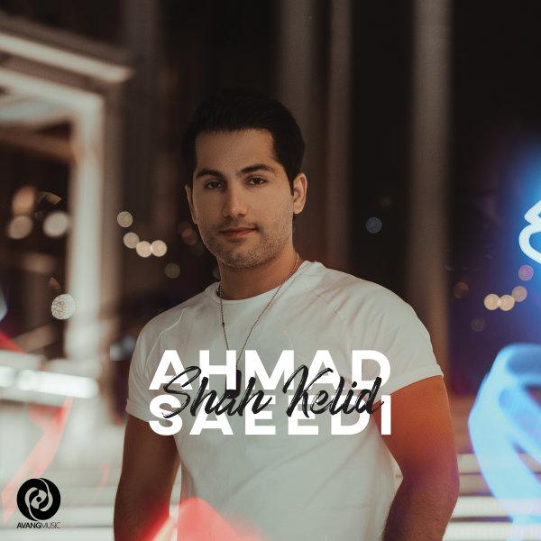 Ahmad Saeedi - Shah Kelid