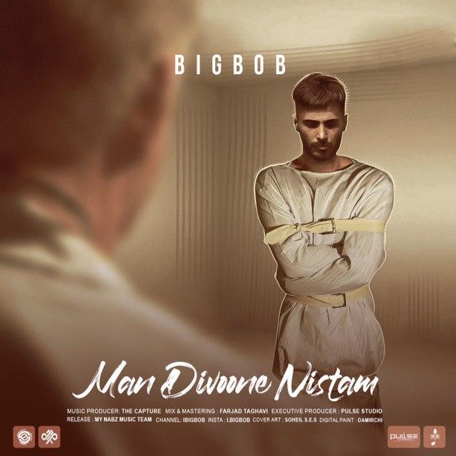 Bigbob - Man Divooneh Nistam