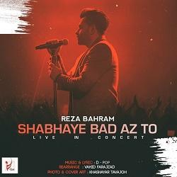 Reza Bahram - Shabhaye Bad Az To ( Live )