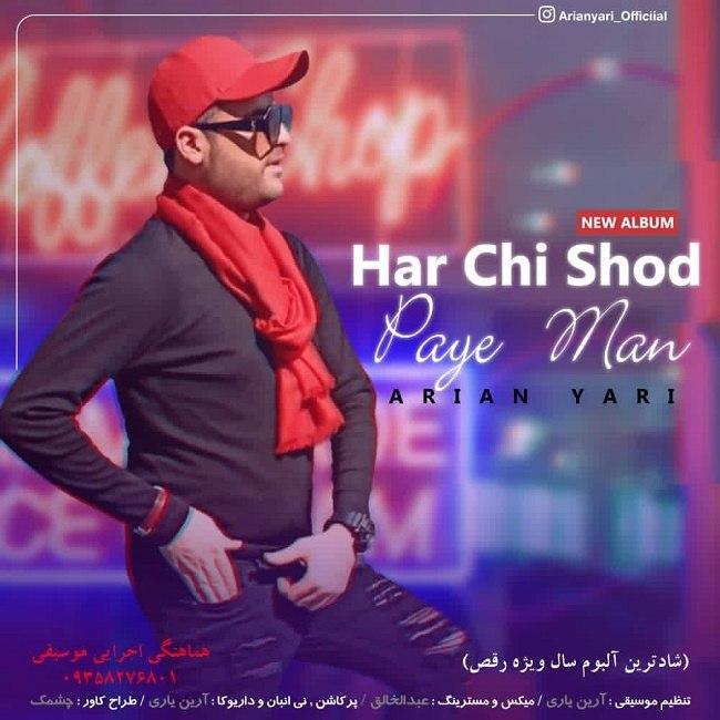 Arian Yari - Harchi Shod Paye Man