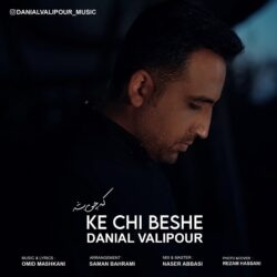 Danial Valipour - Ke Chi Beshe