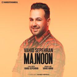 Vahid Sepehran - Majnoon