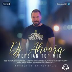 Dj Ahoora - Persian Top Mix ( Part 33 )
