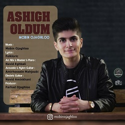 Mobin Ojaghloo - Ashigh Oldum