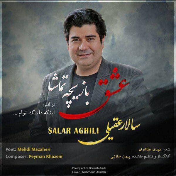 Salar Aghili - Eshgh Baziche Tamasha