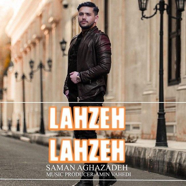 Saman Aghazadeh - Lahzeh Lahzeh
