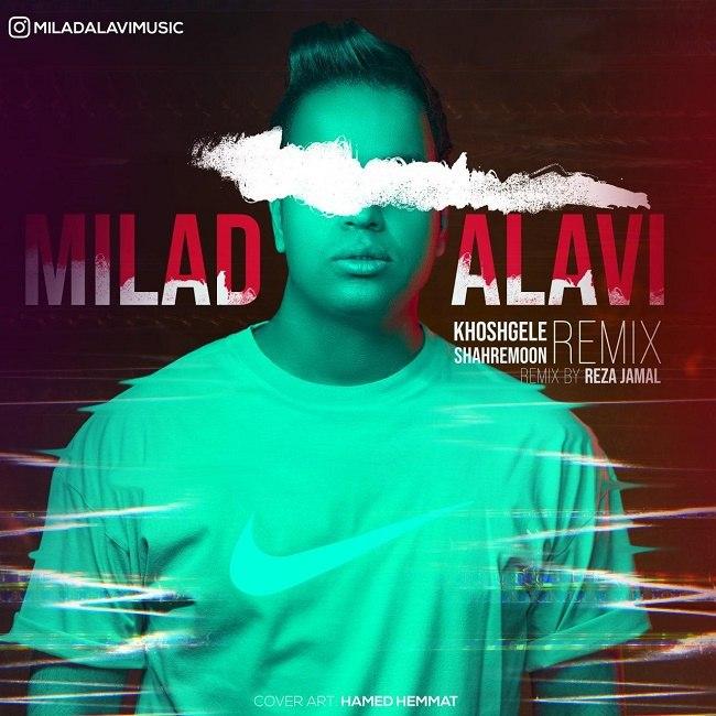 Milad Alavi - Khoshgele Shahremoon ( Reza Jamal Remix )