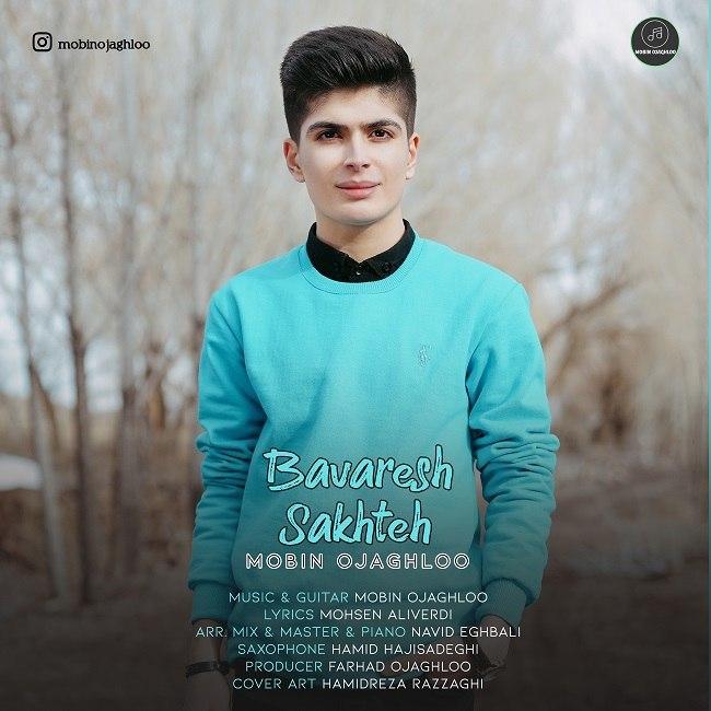 Mobin Ojaghloo - Bavaresh Sakhte