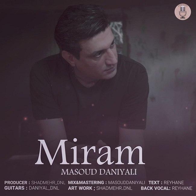 Masoud Daniyali - Miram