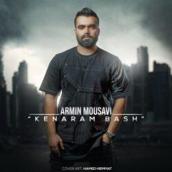 Armin Mousavi - Kenaram Bash