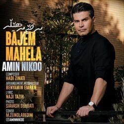 Amin Nikoo - Bajem Mahela